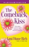 The Comeback Kiss - Lani Diane Rich