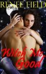 Witch Me Good (Sexy Salem Witch Stories) - Renee Field