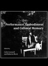 Performance, Embodiment and Cultural Memory - Colin Counsell, Roberta Mock