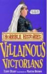 Villainous Victorians (Horrible Histories) - Terry Deary