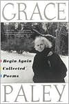 Begin Again: Collected Poems - Grace Paley