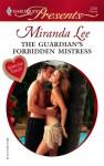 The Guardian's Forbidden Mistress - Miranda Lee