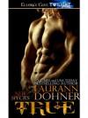True (New Species, #11) - Laurann Dohner