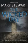 The Wicked Day - Mary Stewart