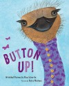 Button Up!: Wrinkled Rhymes - Alice Schertle, Petra Mathers