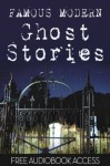 Ghost Stories: 20 Famous Modern Ghost Stories (Illustrated) (Fiction Classics) - Edgar Allan Poe, Algernon Blackwood, Mary E. Wilkins Freeman, Robert W. Chambers, Leonid Andreyev, W. F. Harvey, Anatole France, Fitz-James O'Brien, Olivia Howard Dunbar, Magnolia Books
