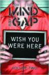 Mind the Gap Volume 2: Wish You Were Here - Jim McCann