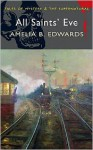 All Saints' Eve - Amelia B. Edwards
