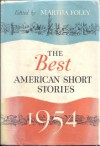 The Best American Short Stories 1954: and the Yearbook of the American Short Story - Martha Foley, Geoffrey Bush, Anne Hébert, Frank Holwerda, Randall Jarrell, Almet Jenks, George Loveridge, Frances Gray Patton, Robert Payne, Rosanne Smith Robinson, Irwin Shaw, Jean Stafford, Richard Clay, Kathrine Kressmann Taylor, B. Traven, Christine Weston, Ira Wolfe
