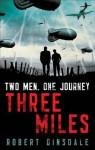 Three Miles. by Robert Dinsdale - Robert Dinsdale