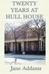 20 Years at Hull House - Jane Addams