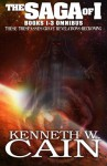 The Saga of I: The Complete Collection - Kenneth W. Cain