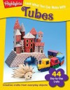 Look What You Can Make With Tubes: Creative crafts from everyday objects - Margie Hayes Richmond