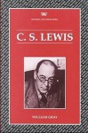 C S Lewis - William Gray, Isobel Armstrong, Bryan Loughrey