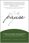 Pause: 52 Ways to Shift Any Outcome in Less Than a Minute - Jennifer Sellers, Sheri Boone, Kate Harper