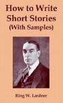 How to Write Short Stories with Samples - Ring Lardner