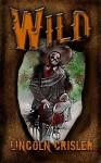 Wild - Lincoln Crisler
