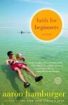 Faith for Beginners: A Novel - Aaron Hamburger