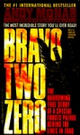 Bravo Two Zero: The Harrowing True Story of a Special Forces Patrol Behind the Lines in Iraq - Andy McNab