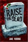 Raise the Dead - Jane Rubino