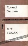 Mit i znak. Eseje - Roland Barthes