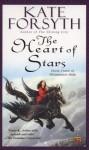 The Heart of Stars - Kate Forsyth