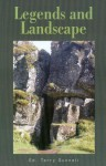 Legends and Landscape: Articles Based on Plenary Papers Presented at the 5th Celtic-Nordic-Baltic Folklore Symposium, Reykjavik 2005 - Terry Gunnell