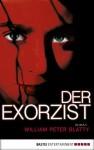Der Exorzist: Roman (German Edition) - William Peter Blatty, Barbara Först