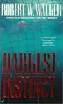Darkest Instinct - Robert W. Walker
