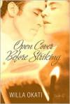 Open Cover Before Striking - Willa Okati