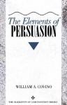 Elements of Persuasion, The - William A. Covino