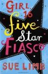 Girl, 16: Five Star Fiasco - Sue Limb