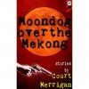 Moondog over the Mekong - Court Merrigan