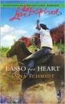 Lasso Her Heart - Anna Schmidt