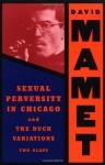 Sexual Perversity in Chicago & The Duck Variations - David Mamet