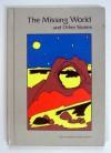 The Missing World and Other Stories - Roger Elwood, Eando Binder, Pamela Sargent, K. M. O'Donnell, Patricia McAlister, Kathleen Groenjes