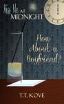 How About a Boyfriend? - T.T. Kove