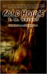 Cold House - T.M. Wright