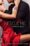 Rescue Me - Serena Bell