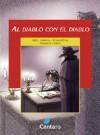 Al Diablo Con El Diablo - John Davidson, Juan José Arreola, Juan Carlos Gene, Martín Lutero, Arreola, Arthur Conan Doyle, Isaac Asimov