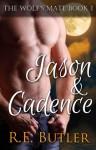 Jason & Cadence (The Wolf's Mate, #1) - R.E. Butler