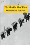 The Klondike Gold Rush: Photographs from 1896-1899 - Clélie Rich, Graham Wilson