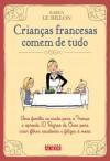 Crianças francesas comem de tudo - Karen Le Billon