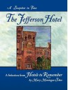 The Jefferson Hotel: A Snapshot in Time - Mary Montague Sikes