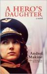 A Hero's Daughter - Andreï Makine