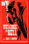 Welcome To Hell: An Anthology Of Western Weirdness - Gina Ranalli, Eric S. Brown, Joe McKinney, Christine Morgan, Aurelio Rico Lopez III, L.L. Soares, Edward M. Erdelac, Tonia Brown, Franklin E. Wales, Gregory M. Thompson, Aaron J. French, Suzanne Robb, Max Booth III, Lindsey Beth Goddard, James Fadeley