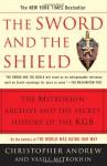 The Sword & the Shield: The Mitrokhin Archive & the Secret History of the KGB - Christopher M. Andrew, Vasill Mitrohhin