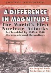 A Difference in Magnitude: The World's First Nuclear Attacks as Chronicled by 1945 & 1946 Documents and Recording - Ralph Cosham, Pocket University