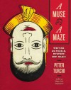 A Muse and a Maze: Writing as Puzzle, Mystery, and Magic - Peter Turchi