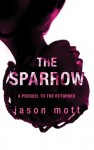 The Sparrow (The Returned, #0.6) - Jason Mott